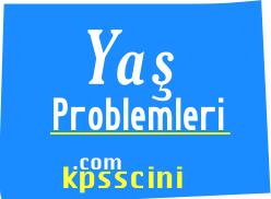 Yaş Problemleri Testi Çöz 1